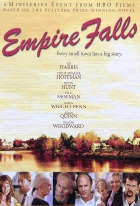 Empire Falls (2005) / Mini-Series / Ep. 2  / Drama, Romance / A story about the intricacies of small town, blue-collar American life,centered around the misadventures of one, Miles Roby, manager of the Grill. Trapped within the confines of Empire Falls, Maine since the death of his mother, Miles has been unable to sever his many ties to his dilapidated hometown, including his reformed brother, his lay-about father, his soon-to-be-ex-wife, and their intelligent, if awkward daughter, Tick.