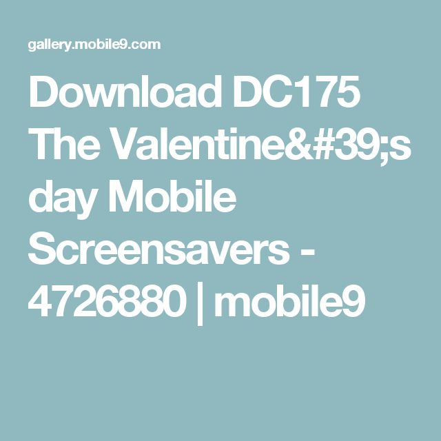 Download DC175 The Valentine's day Mobile Screensavers - 4726880 | mobile9