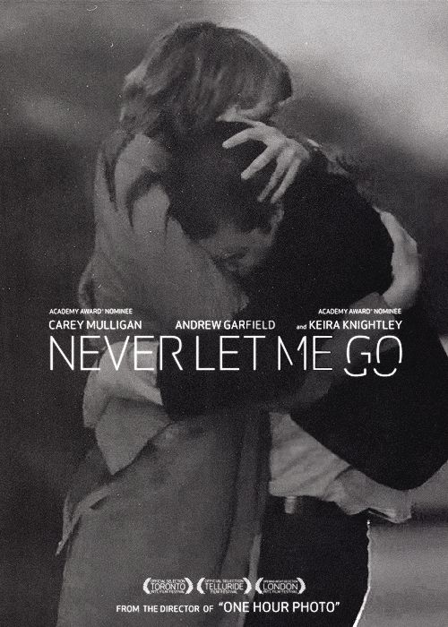 Never Let Me Go this is great movie, and also a great book, we should watch it.