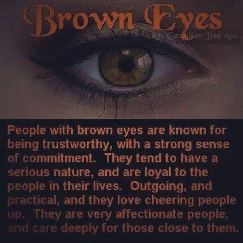 Brown eyes... There is something magical about them. Not just any brown eyes... Yours. :)