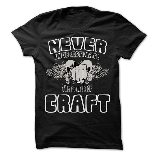 Never Underestimate The Power Of CRAFT T Shirts, Hoodies. Check Price ==► https://www.sunfrog.com/LifeStyle/Never-Underestimate-The-Power-Of-CRAFT--999-Cool-Name-Shirt-.html?41382