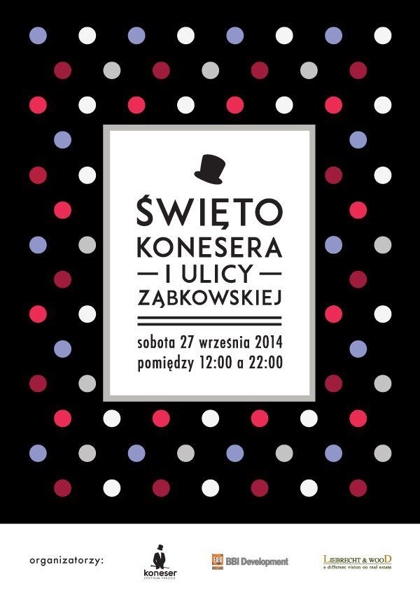 Święto Konesera i ulicy Ząbkowskiej - 27.09.2014 - ZAPRASZAMY! https://www.facebook.com/events/553425024789319/
