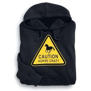 CAUTION: Horse Crazy sweatshirt
