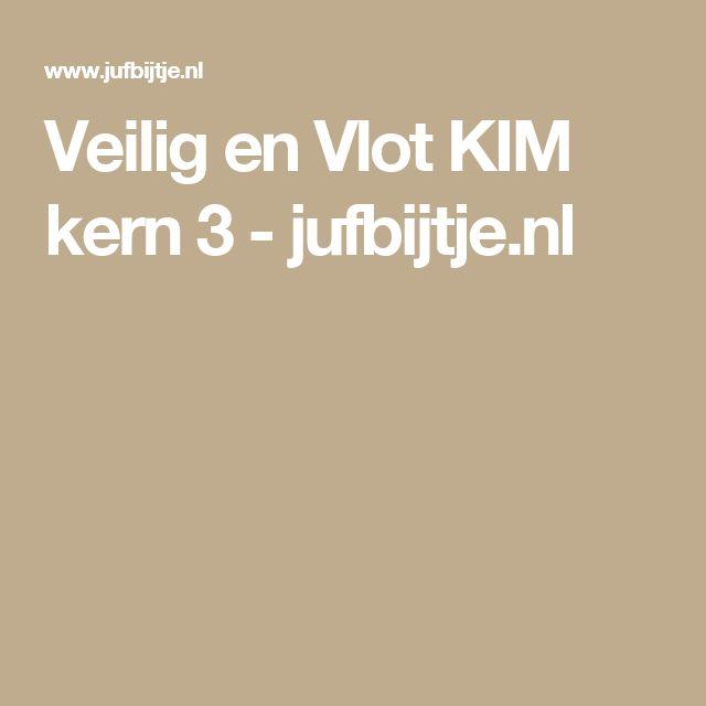 Veilig en Vlot KIM kern 3 - jufbijtje.nl