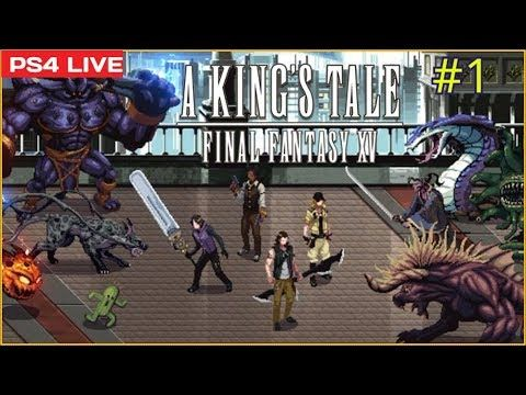 A King's Tale _ Final Fantasy  XV | Maxy Long Gameplay [#1] | PS4 HD ¤ L...