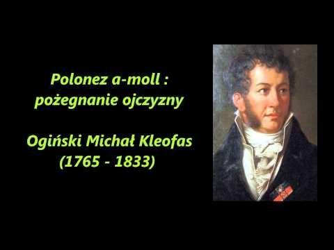 ▶ Ogiński Michał - Polonez a-moll: pożegnanie ojczyzny / Polonez Ogińskiego - YouTube