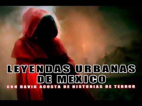 Leyendas Urbanas de México l #DavidAcosta Historias de Terror