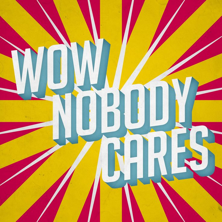 Wow Nobody Cares Words, Quotes, Funny quotes