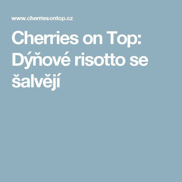 Cherries on Top: Dýňové risotto se šalvějí
