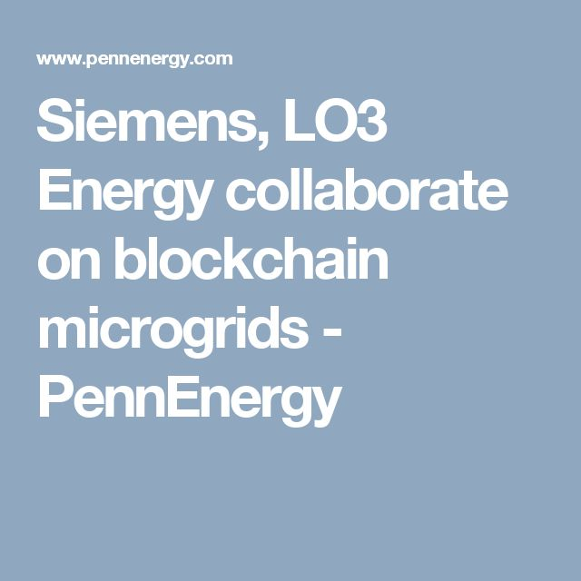 Siemens, LO3 Energy collaborate on blockchain microgrids - PennEnergy