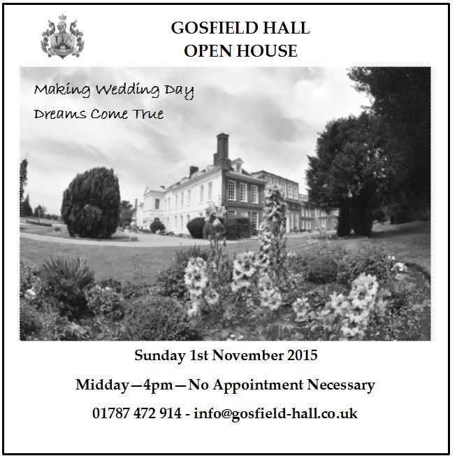 Gosfield Hall Sunday 1st November 2015 No appointment necessary Midday – 4pm Contact Jo on 01787 472 914 or info@gosfield-hall.co.uk for full details