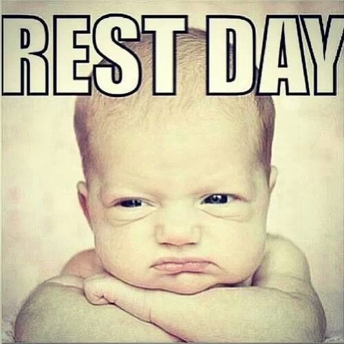 But I don't want to rest!!! Rest days are cranky days...