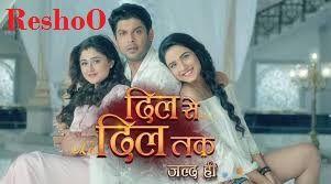 Dil Se Dil Tak online full Episode Colors Tv Serial  #dilsediltak   reshoo Presents Dil Se Dil Tak online full Episode of indian Tv Channel Colors Tv serial (Dil Se Dil Tak).