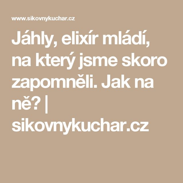 Jáhly, elixír mládí, na který jsme skoro zapomněli. Jak na ně? | sikovnykuchar.cz
