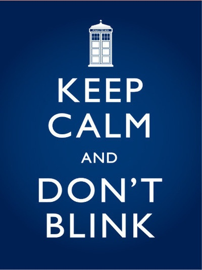 Keep calm and don't blink... :-)