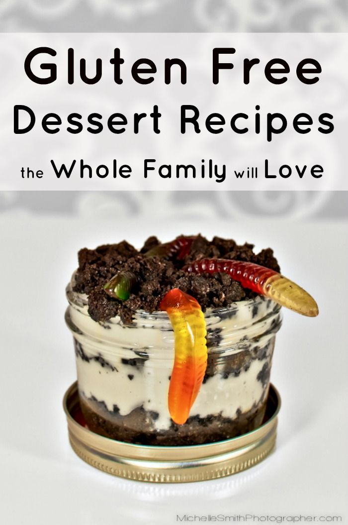 Three Easy Gluten Free Dessert Recipes the Whole Family will Love. this one has dirt for kids