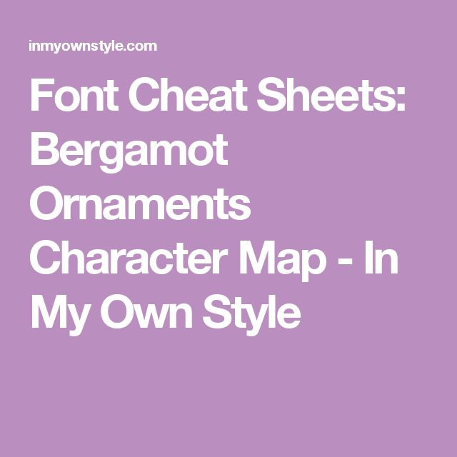 Font Cheat Sheets: Bergamot Ornaments Character Map - In My Own Style