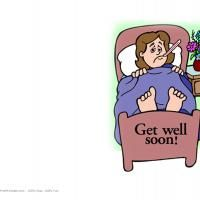 get well soon - check out www.freeprintable.com for content to print for free from your own computer/printer. You can find greeting cards, birthday cards, invitations, school worksheets, school activities, coloring pages, stationary, etc.