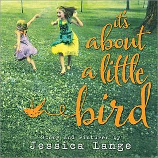 It's About a Little Bird - the first children's book from Oscar-winning actress Jessica Lange #storytime