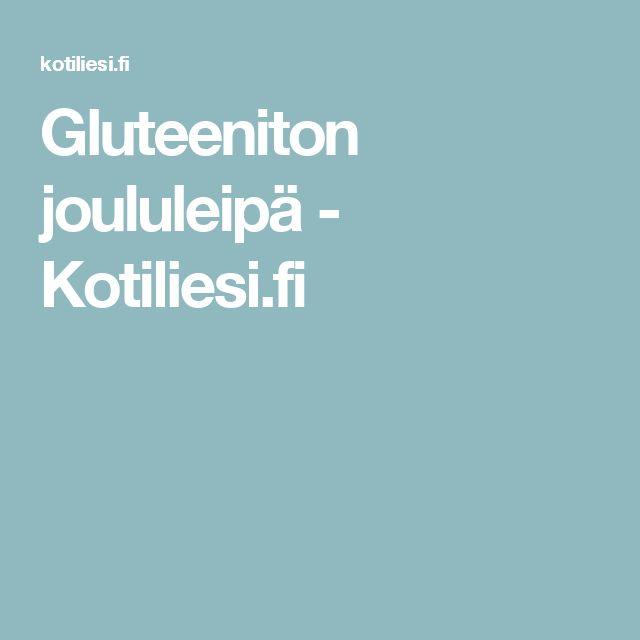 Gluteeniton joululeipä - Kotiliesi.fi
