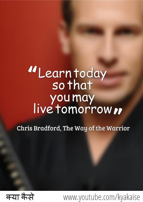 """""""Learn Today so that you many live tomorrow"""" Chris Bradford, The Way of the Warrior #learn, #today, #quotes, #warrior"""