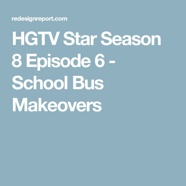 HGTV Star Season 8 Episode 6 - School Bus Makeovers