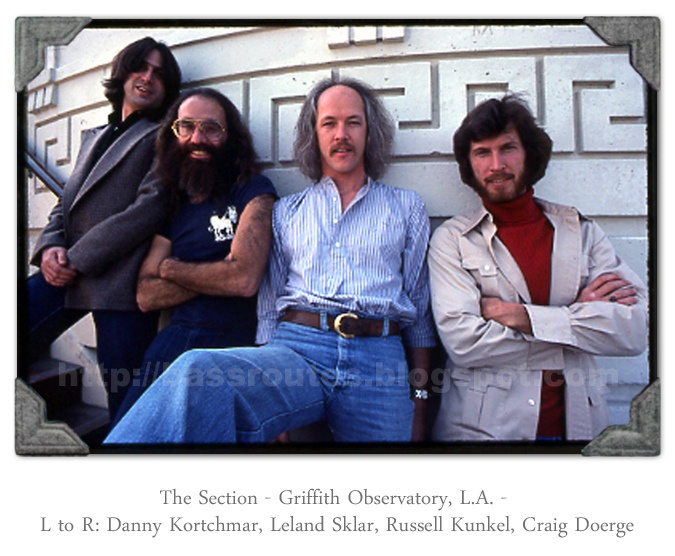 The Section - Danny Kortchmar / Leland Sklar / Russ Kunkel / Craig Doerge - they played on everything in the 1970s