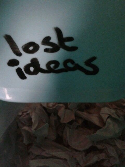 All those lost ideas ..