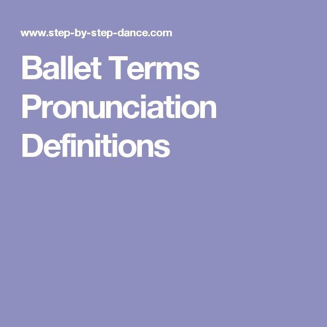 Ballet Terms Pronunciation Definitions