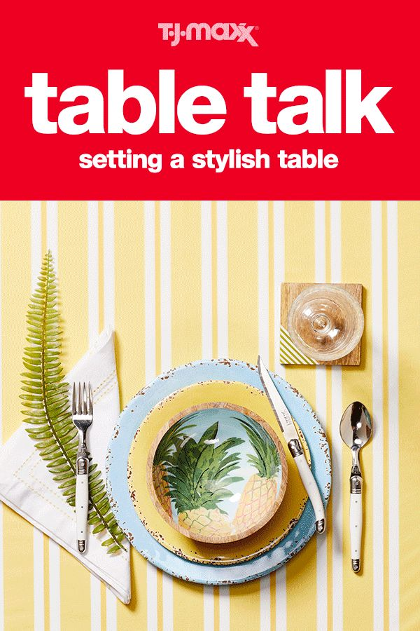 Rule one when setting a stylish table: have fun! Mixing it up is the name of the table scape game, but make sure to find a common theme or color to carry through. That way tropical prints paired with stripes makes sense. Another tip is to layer — start with a tablecloth or runner, then add a variety of plates in different sizes, and napkins of course. Shop your local T.J.Maxx and tjmaxx.com for everything from tablecloths to napkin rings.