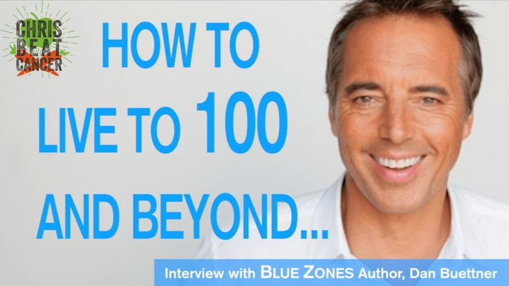 Blue Zones author Dan Buettner on How to Live to 100 and Beyond