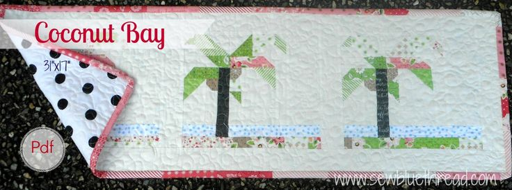 Coconut Bay Quilt.  PDF pattern of Coconut Bay in my shop.  Find it at www.sewbluethread.com.
