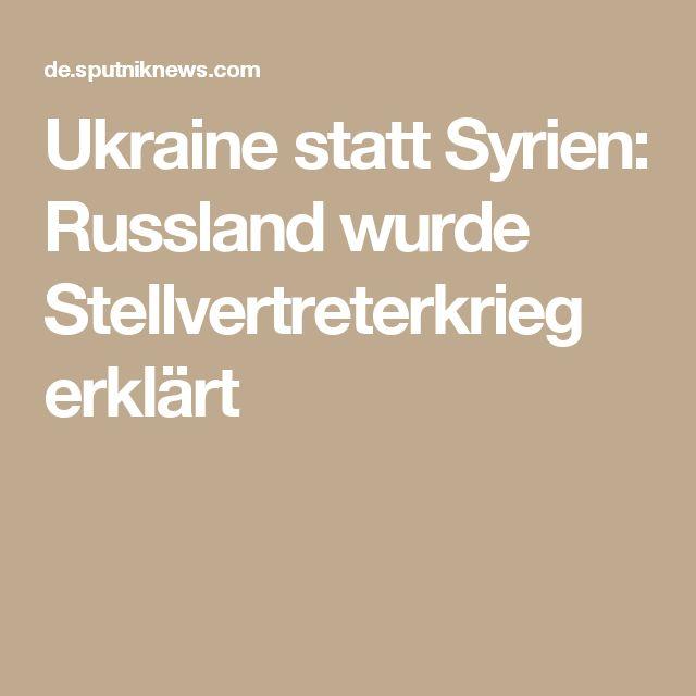 Ukraine statt Syrien: Russland wurde Stellvertreterkrieg erklärt