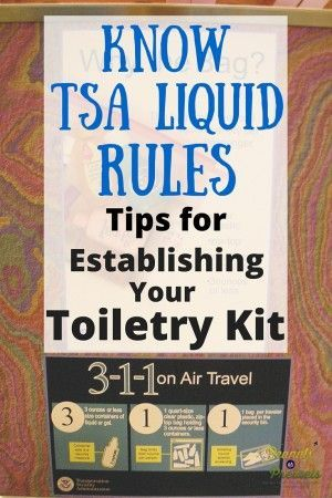 Know TSA Liquid Rules - Packing Tips for Your Toiletry Kit #Travel #Tips #TravelPacking