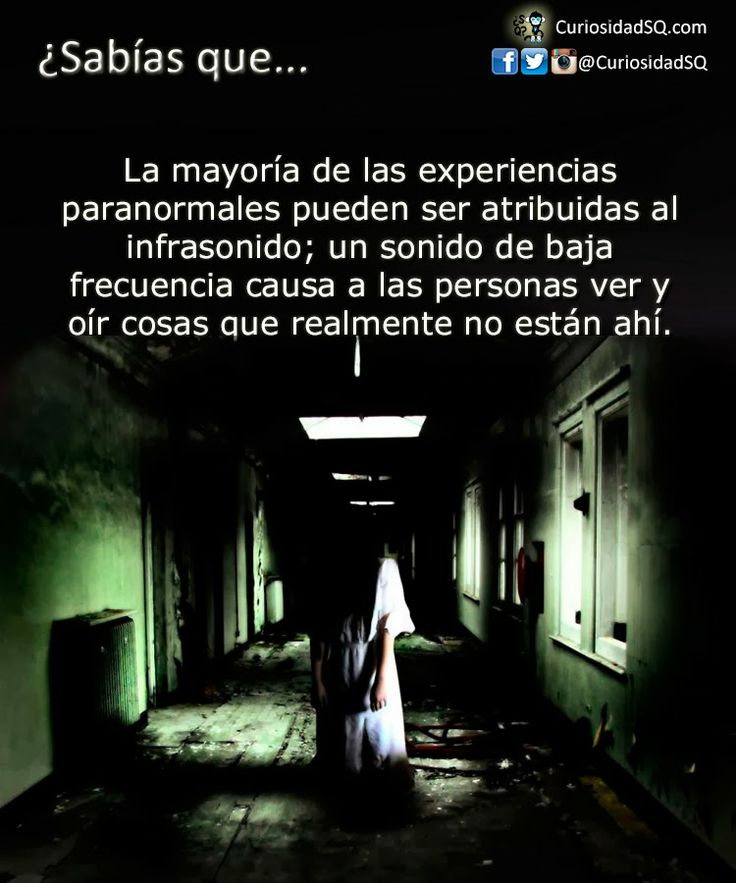 La mayoría de las experiencias paranormales pueden ser atribuidas al infrasonido ~ ¿Sabías que?