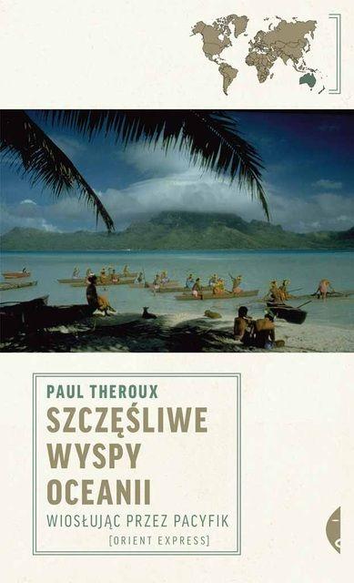 Paul Theroux, Szczęśliwe wyspy Oceanii