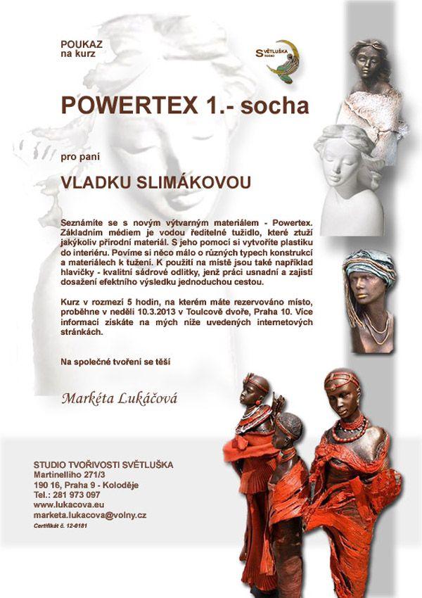 Kurz - Powertex 1. - socha - poukaz. Více info na http://www.lukacova.eu