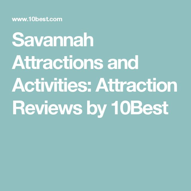 Savannah Attractions and Activities: Attraction Reviews by 10Best