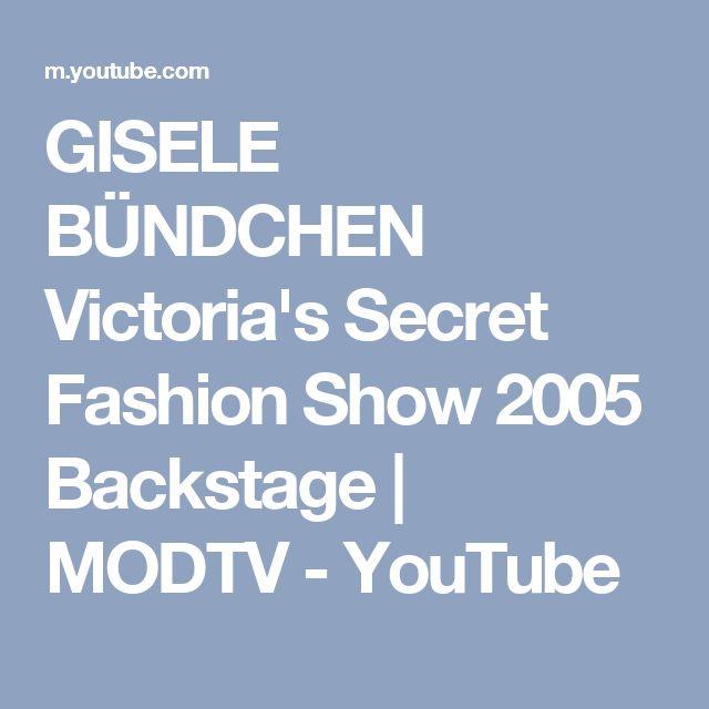 GISELE BÜNDCHEN Victoria's Secret Fashion Show 2005 Backstage   MODTV - YouTube
