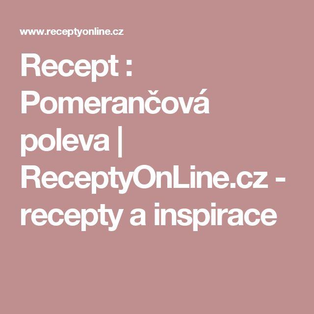 Recept : Pomerančová poleva   ReceptyOnLine.cz - recepty a inspirace