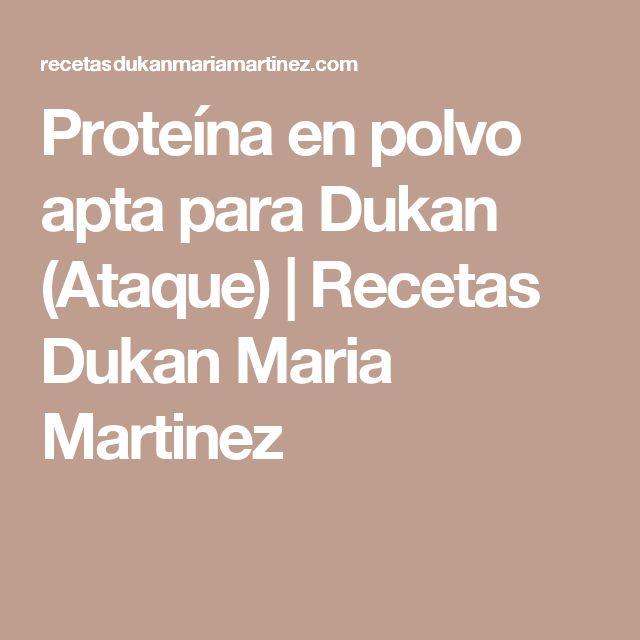 Proteína en polvo apta para Dukan (Ataque) | Recetas Dukan Maria Martinez