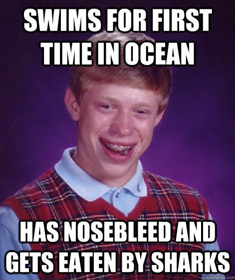 He he hee    [via buzzfeed: http://www.buzzfeed.com/daves4/the-very-best-of-the-bad-luck-brian-meme]