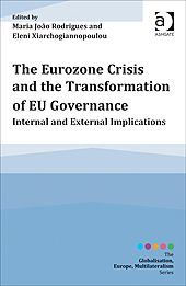 The Eurozone crisis and the transformation of EU governance : internal and external implications / ed. by Maria João Rodrigues, Eleni Xiarchogiannopoulou. -- Farnham ;  Burlington :  Ashgate,  cop. 2014.