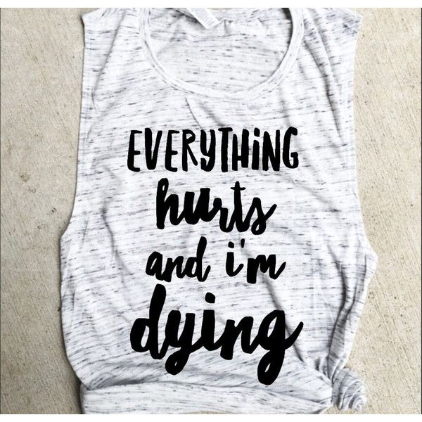 Everything Hurts and I'm Dying Muscle Tee Funny Workout Tank Gym Shirt... ($22) ❤ liked on Polyvore featuring activewear, activewear tops, silver, tanks, tops, women's clothing, muscle tank, workout muscle tanks, workout shirts and relax shirt