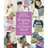 Knitting a Kiss in Every Stitch: Creating Gifts for the People You Love (Hardcover)By Nicky Epstein