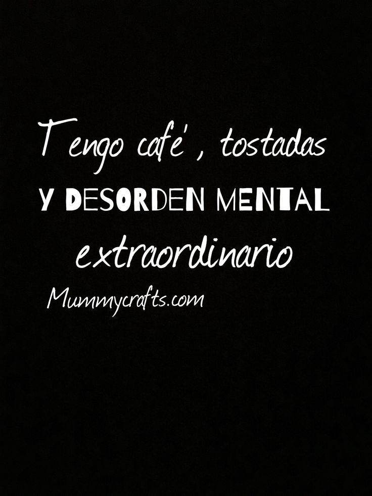 Tengo café, tostadas y un desorden mental . #buenosdias #humor #mummycrafts
