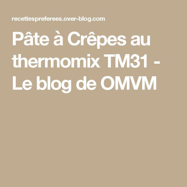 Pâte à Crêpes au thermomix TM31 - Le blog de OMVM