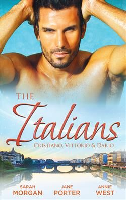 Mills & Boon™: The Italian's: Cristiano, Vittorio & Dario by Sarah Morgan, Jane Porter, Annie West