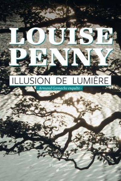 Illusion de lumière : [Armand Gamache enquête] / Louise Penny.  https://catalogue.biblio.rinalasnier.qc.ca/in/faces/details.xhtml?id=p::usmarcdef_0000132981