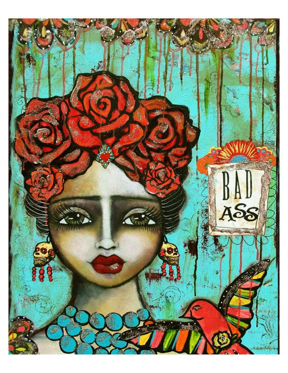 Frida Kahlo - Mexican Folk Art - Bad Ass fine art print of a mixed media painting by Lisa Ferrante. $20.00, via Etsy.